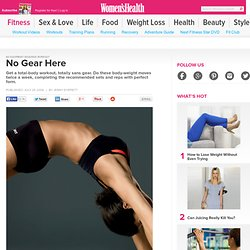 Equipment-Free Workouts for Women: Exercise At Home with No Equipment, at womenshealthmag.com