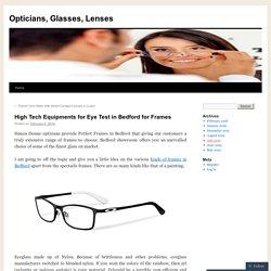 High Tech Equipments for Eye Test in Bedford for Frames