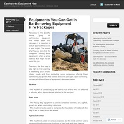Equipments You Can Get In Earthmoving Equipment Hire Packages