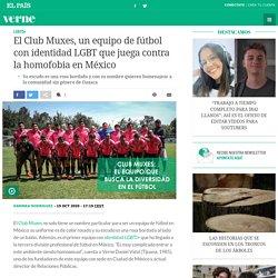El Club Muxes, un equipo de fútbol con identidad LGBT que juega contra la homofobia en México