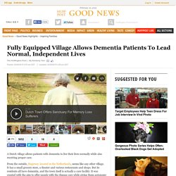 Fully Equipped Village Allows Dementia Patients To Lead Normal, Independent Lives