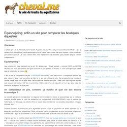 Equishopping: enfin un site pour comparer les boutiques équestres