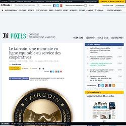 Le faircoin, une monnaie en ligne équitable au service des coopératives
