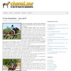 13 ans d'équitation… pour rien?!