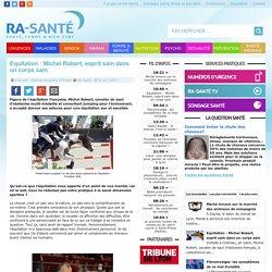 Equitation : Michel Robert, esprit sain dans un corps sain