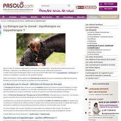 La thérapie par le cheval : équithérapie ou hippothérapie ?