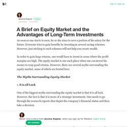 A Brief on Equity Market and the Advantages of Long-Term Investments