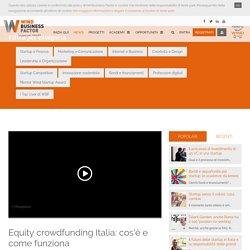 Equity crowdfunding Italia: cos'è e come funziona