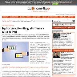 Equity crowdfunding, via libera a tutte le Pmi