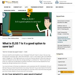What is ELSS (Equity Linked Saving Scheme)? Is it a good option to save tax?