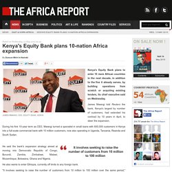 Kenya's Equity Bank plans 10-nation Africa expansion