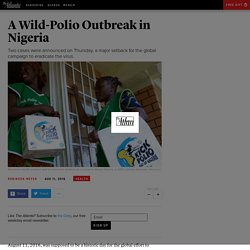 On the Brink of Eradicating Wild Polio, Nigeria Suffers an Outbreak of the Virus