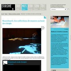 Museotouch: les collections de musées au bout des doigts - www.erasme.org