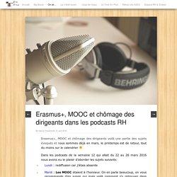 Erasmus+, MOOC et chômage des dirigeants dans les podcasts RH