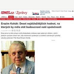 Erazim Kohák: Deset nejdůležitějších hodnot, na kterých by měla stát budoucnost naší společnosti