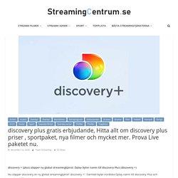 discovery plus gratis erbjudande, Hitta allt om discovery plus priser , sportpaket, nya filmer och mycket mer. Prova Live paketet nu. -