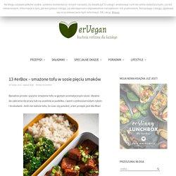 13 #erBox – smażone tofu w sosie pięciu smaków - erVegan