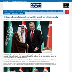 Erdogan hosts Istanbul summit in quest for Islamic unity