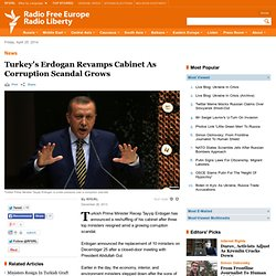 Turkey's Erdogan Revamps Cabinet As Corruption Scandal Grows