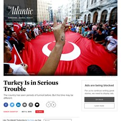 From ISIS to the Kurds to Erdogan: Why Turkey Is in Serious Trouble