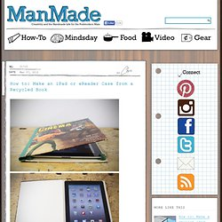 Make an iPad or eReader Case from a Recycled Book » Man Made DIY | Crafts for Men « Keywords: paper, technology, diy, ipad