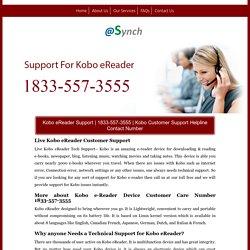 Kobo eReader Support 1833-557-3555 Service Number