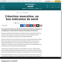 L'érection masculine, un bon indicateur de santé