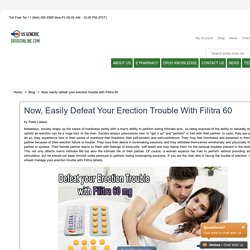 Now, easily defeat your erection trouble with Filitra 60