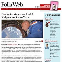Foliaweb: *Eredoctoraten voor André Kuipers en Ratan Tata