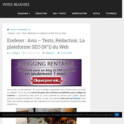 Ereferer : Avis - Tests, Rédaction. La plateforme SEO (N°1) du Web