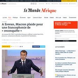 A Erevan, Macron plaide pour une francophonie de «reconquête»