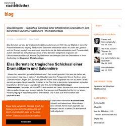 Elsa Bernstein - tragisches Schicksal einer erfolgreichen Dramatikerin und berühmten Münchner Salonnière