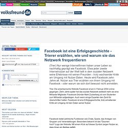 Facebook ist eine Erfolgsgeschichte - Trierer erzählen, wie und warum sie das Netzwerk frequentieren - volksfreund.de