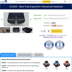 CLEAVE - World's Best Truly Ergonomic Mechanical Keyboard