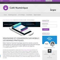 Ergonomie et conversion sur mobile : les bonnes pratiques - Café Numérique