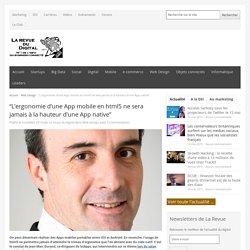"""""""L'ergonomie d'une App mobile en html5 ne sera jamais à la hauteur d'une App native"""""""