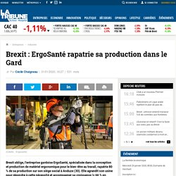 brexit-ergosante-rapatrie-sa-production-dans-le-gard-838552