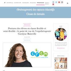 Postures des élèves en classe flexible et semi-flexible : le point de vue de l'ergothérapeute Carolyne Mainville