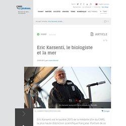 Eric Karsenti, le biologiste et la mer