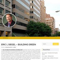 Eric L Siegel - Building Green