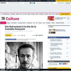 Eric Ruf nommé à la tête de la Comédie-Française