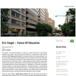 Eric Siegel – Future Of Education