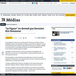 """""""Le Figaro"""" ne devrait pas licencier Eric Zemmour"""