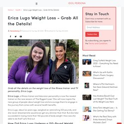 Erica Lugo Weight Loss - Grab All the Details!