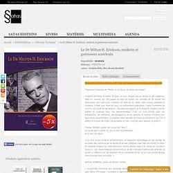 Le Dr Milton H. Erickson, médecin et guérisseur américain - Satas