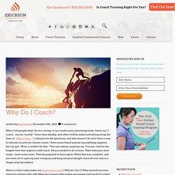 Why Do I Coach? - Erickson Coaching International