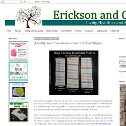 Erickson and Co.: {Tutorial} How to Sew Newborn Inserts for Cloth Diapers