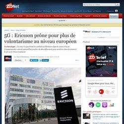 5G: Ericsson prône pour plus de volontarisme au niveau européen