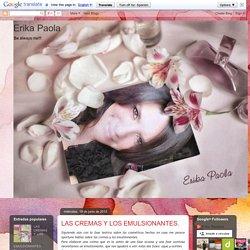 Erika Paola: LAS CREMAS Y LOS EMULSIONANTES.