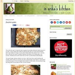 In Erika's Kitchen: Zucchini gratin